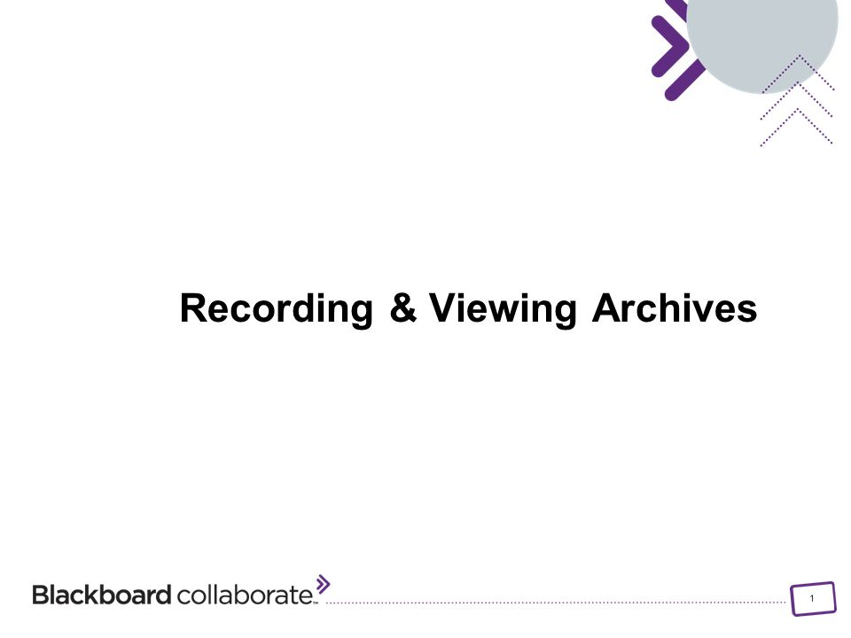 1 Recording & Viewing Archives