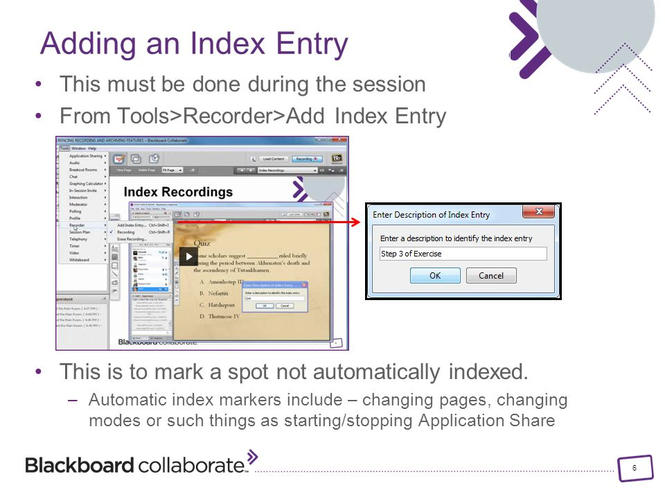 6 This must be done during the session From Tools>Recorder>Add Index Entry This is to mark a spot not automatically indexed.