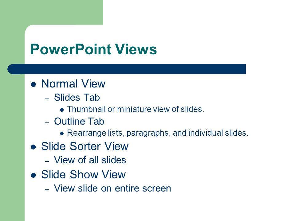 The PowerPoint Window Ribbon – Located near the top and is the control center in PowerPoint Tabs Pane – Consists of a Slides tab and an Outline tab Slide Pane – The current slide is viewed in this pane Notes Pane – Used by presenter to add notes about slide