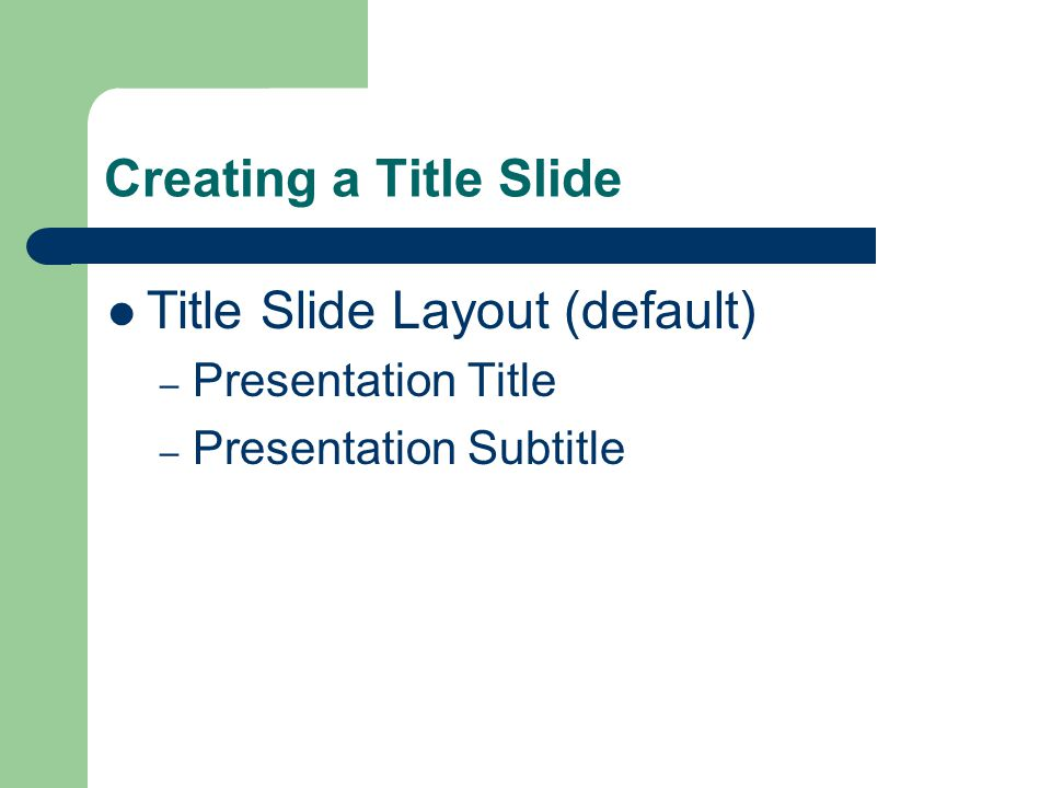 Choosing a Document Template Blank Presentation (Default) – Use the blank design (Office Theme) to concentrate on the words and message before adding color and design.