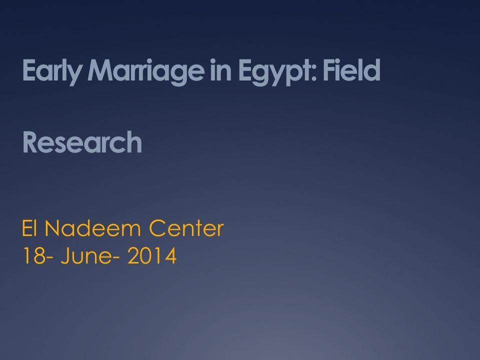 Early Marriage in Egypt: Field Research El Nadeem Center 18- June