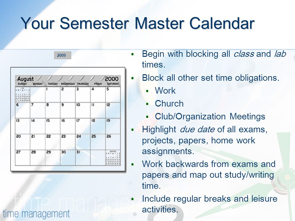 Your Semester Master Calendar  Begin with blocking all class and lab times.