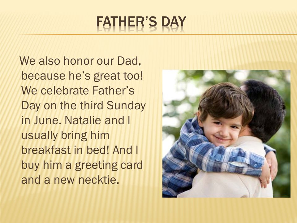 We also honor our Dad, because he's great too.