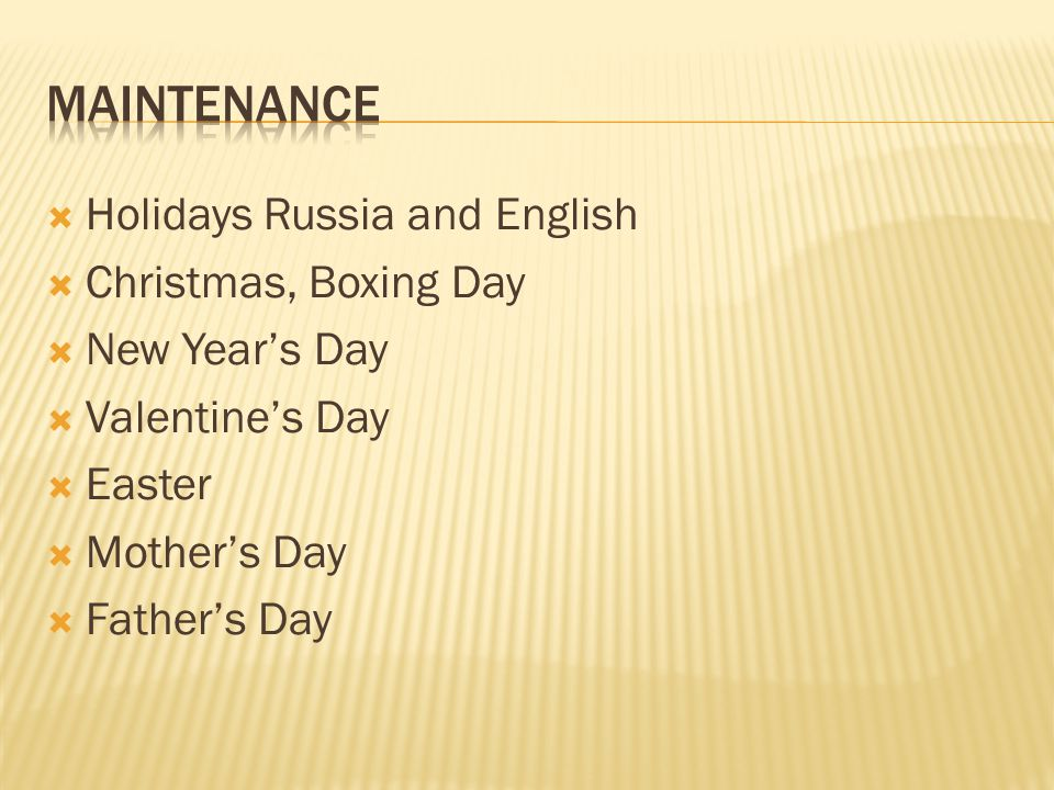  Holidays Russia and English  Christmas, Boxing Day  New Year's Day  Valentine's Day  Easter  Mother's Day  Father's Day