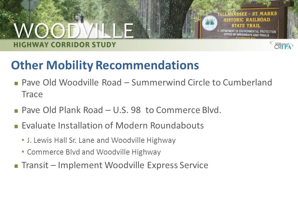 Other Mobility Recommendations Pave Old Woodville Road – Summerwind Circle to Cumberland Trace Pave Old Plank Road – U.S.