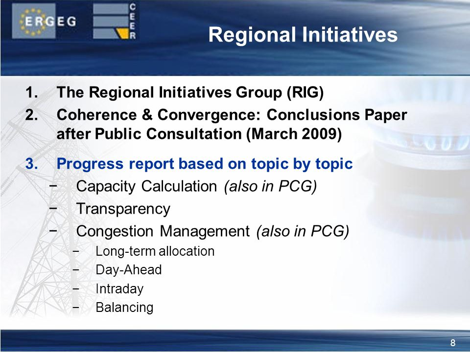 8 1.The Regional Initiatives Group (RIG) 2.Coherence & Convergence: Conclusions Paper after Public Consultation (March 2009) 3.