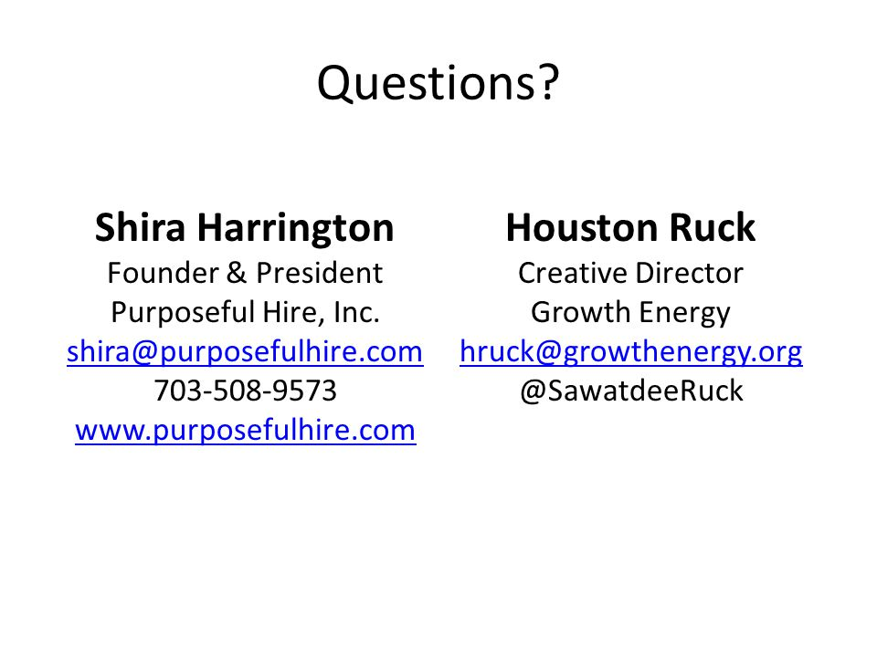 Questions. Shira Harrington Founder & President Purposeful Hire, Inc.