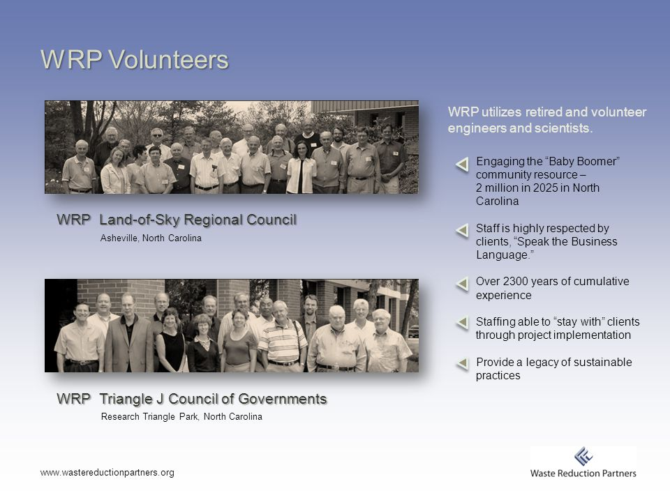 WRP Volunteers WRP Land-of-Sky Regional Council   WRP Triangle J Council of Governments WRP utilizes retired and volunteer engineers and scientists.