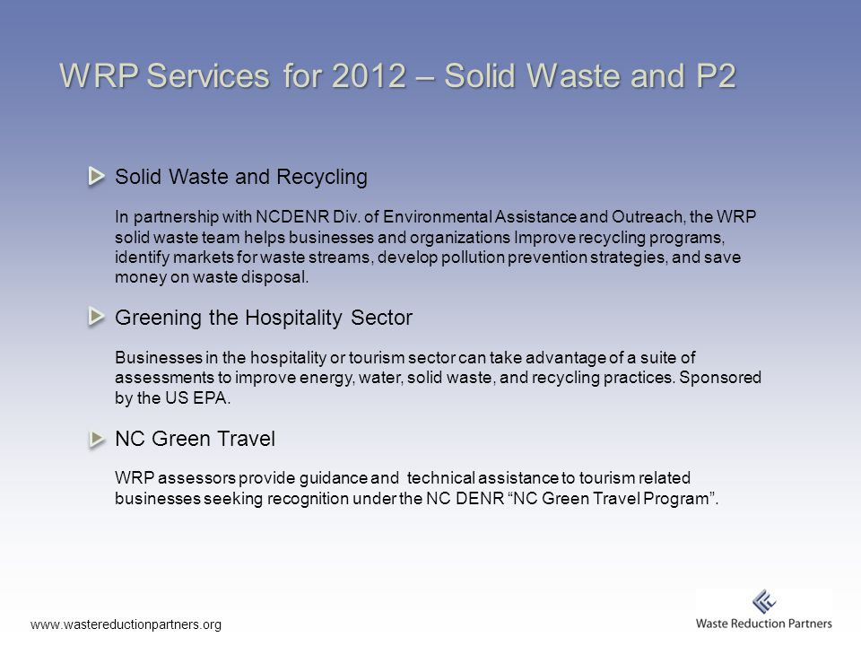 WRP Services for 2012 – Solid Waste and P2 Solid Waste and Recycling In partnership with NCDENR Div.