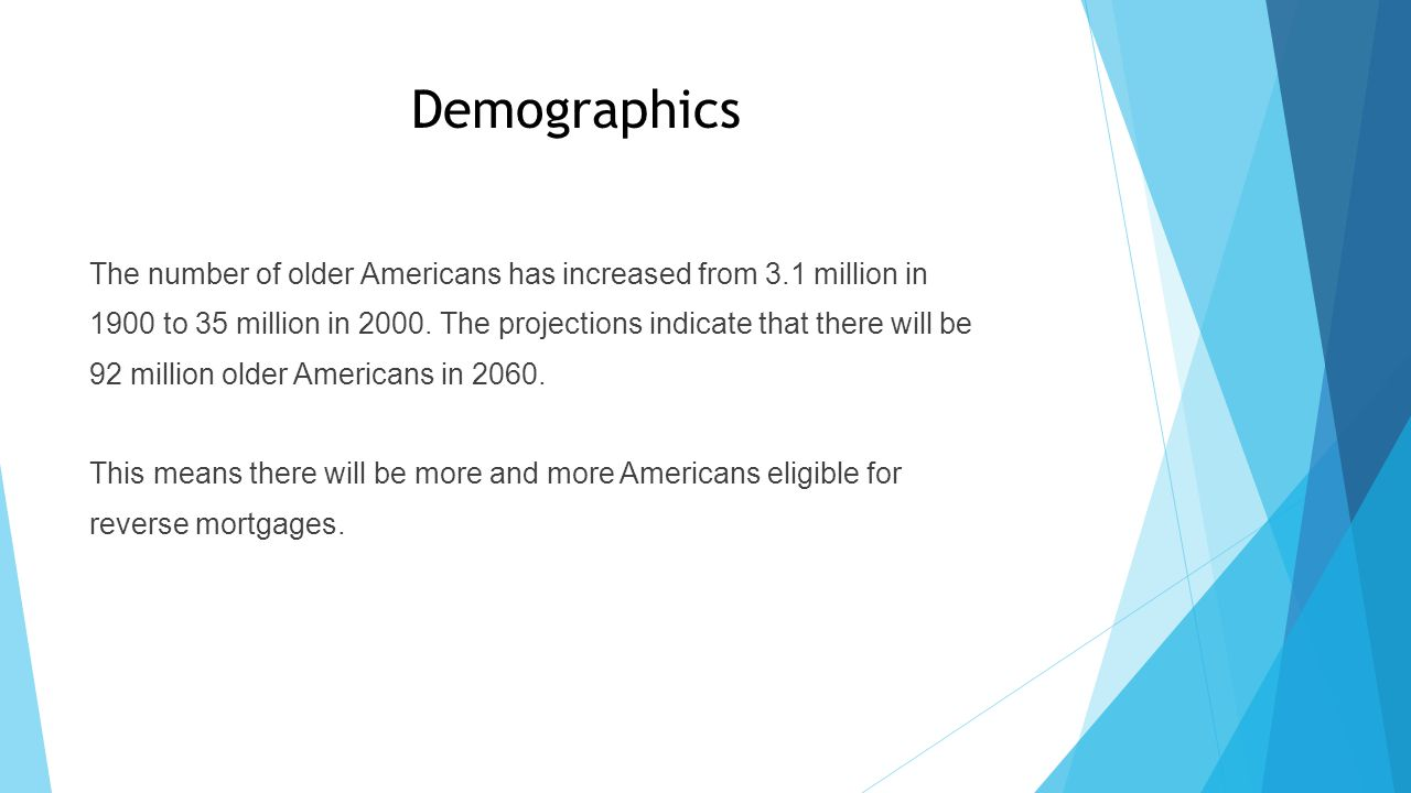 Demographics The number of older Americans has increased from 3.1 million in 1900 to 35 million in 2000.