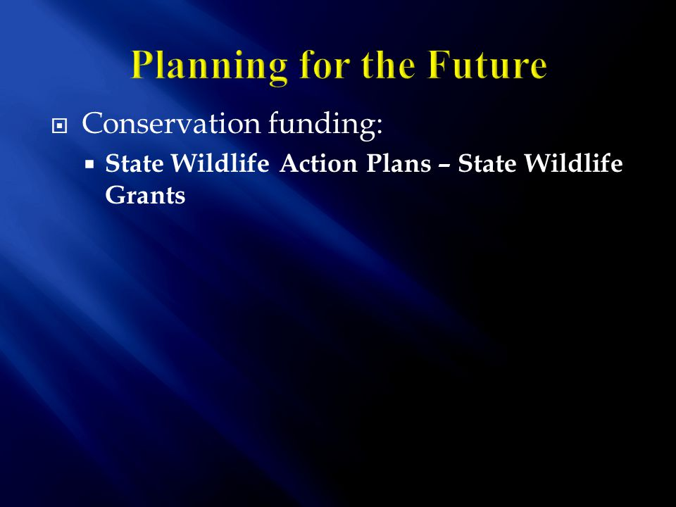  Conservation funding:  State Wildlife Action Plans – State Wildlife Grants