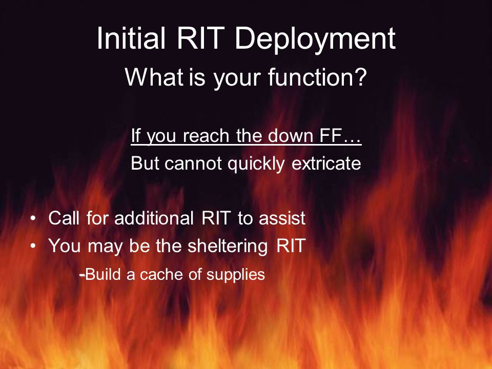 Initial RIT Deployment What is your function.