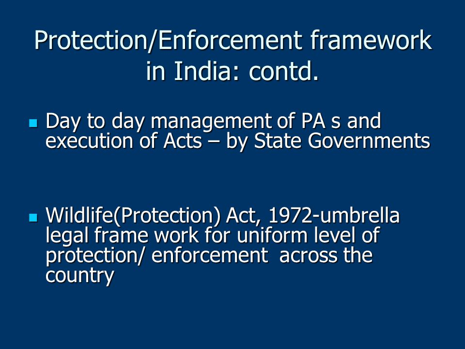 Protection/Enforcement framework in India: contd.