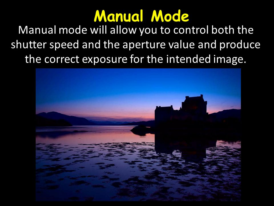 Manual mode will allow you to control both the shutter speed and the aperture value and produce the correct exposure for the intended image.