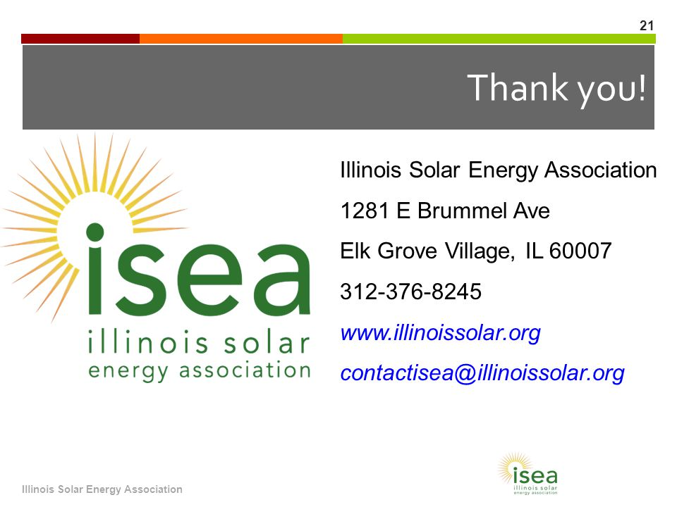 Illinois Solar Energy Association 21 Thank you.
