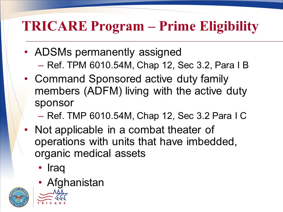 TRICARE Program – Prime Eligibility ADSMs permanently assigned –Ref.