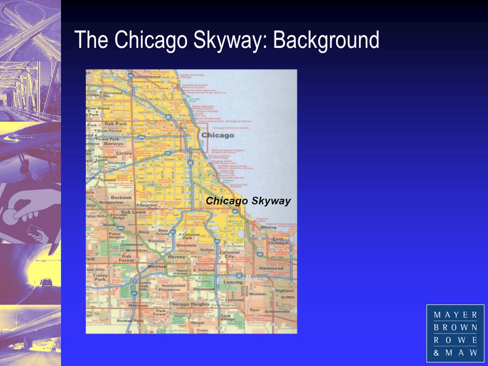 An Overview of the Chicago Skyway Transaction Joseph Seliga