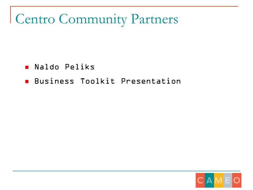 Centro Community Partners Naldo Peliks Business Toolkit Presentation