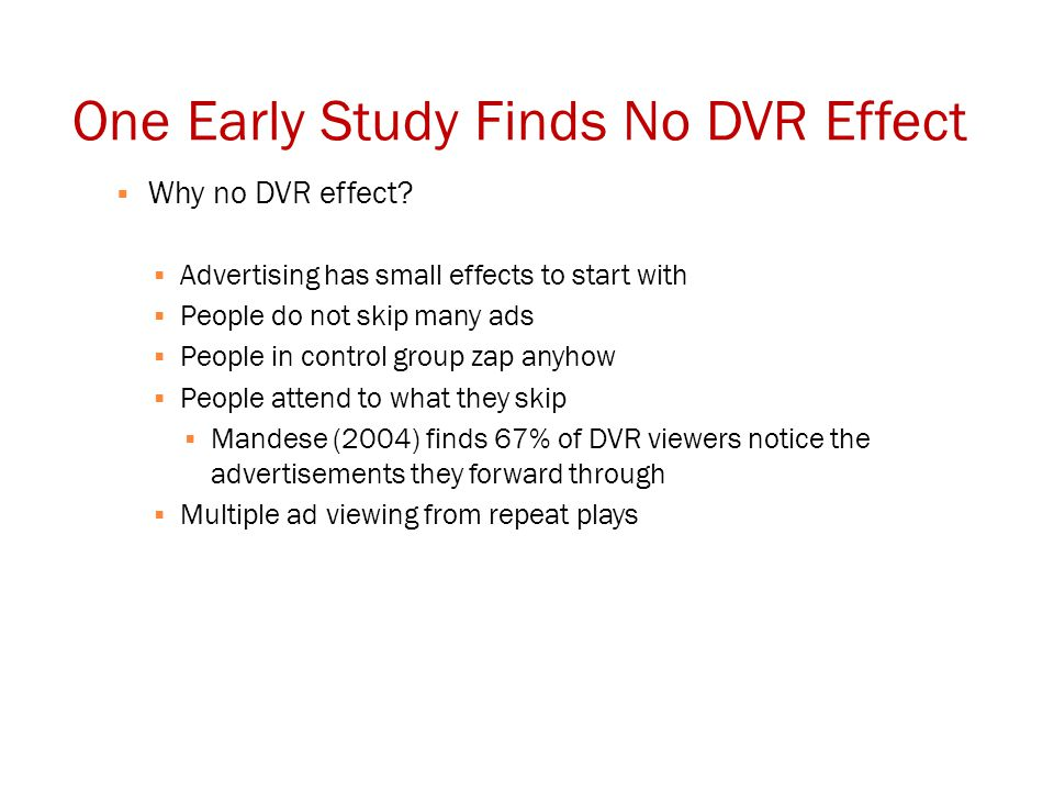 One Early Study Finds No DVR Effect  Why no DVR effect.