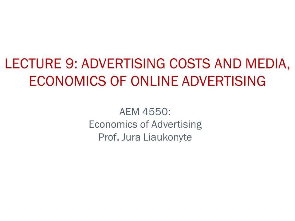 AEM 4550: Economics of Advertising Prof.