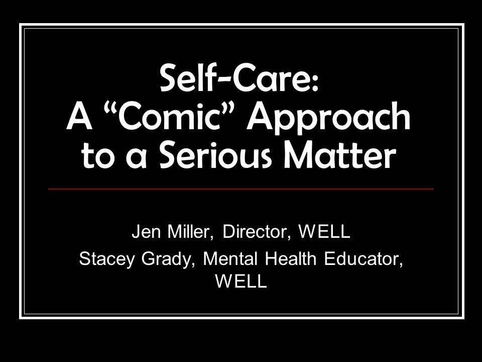 """Self-Care: A """"Comic"""" Approach to a Serious Matter Jen Miller"""