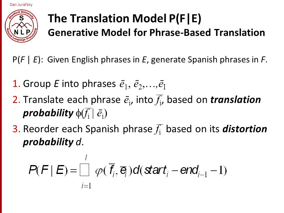 Dan Jurafsky The Translation Model Pfe Generative Model For Phrase