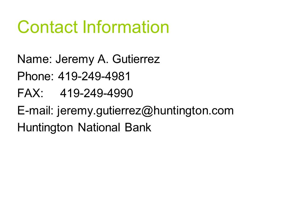 Contact Information Name: Jeremy A.