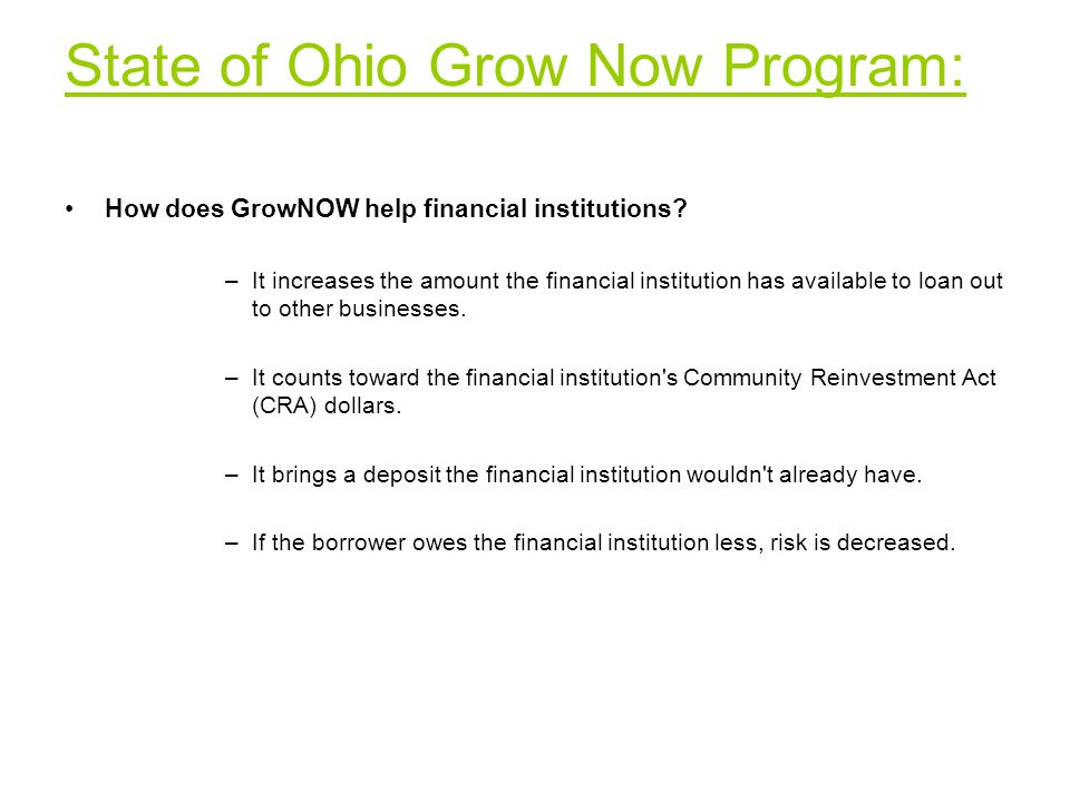 State of Ohio Grow Now Program: How does GrowNOW help financial institutions.