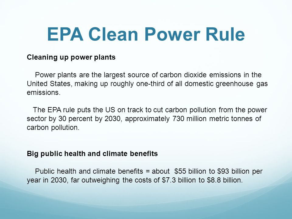 EPA Clean Power Rule Cleaning up power plants Power plants are the largest source of carbon dioxide emissions in the United States, making up roughly one-third of all domestic greenhouse gas emissions.