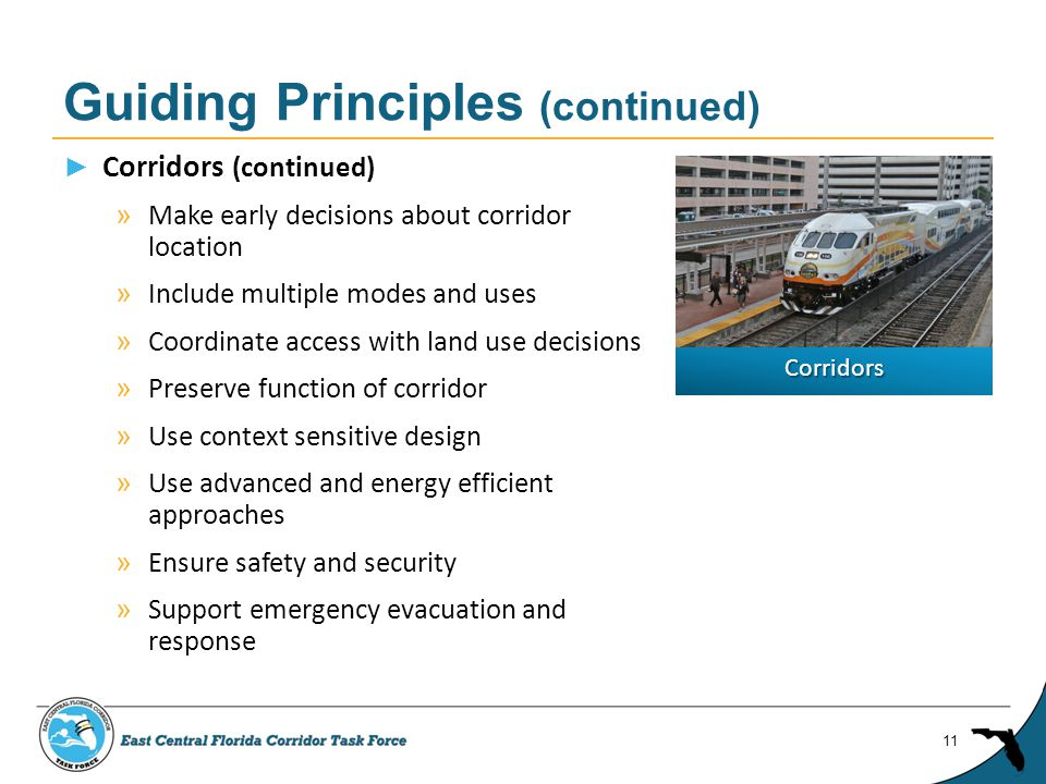 ► Corridors (continued) » Make early decisions about corridor location » Include multiple modes and uses » Coordinate access with land use decisions » Preserve function of corridor » Use context sensitive design » Use advanced and energy efficient approaches » Ensure safety and security » Support emergency evacuation and response Guiding Principles (continued) 11 Corridors