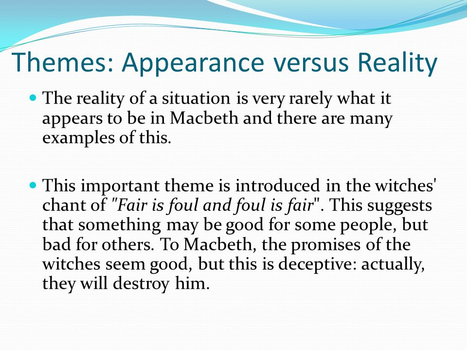 theme of reality vs appearances in the An essay or paper on theme of appearance vs reality one of the primary themes in literature and drama examines the issue of appearance versus reality, often in terms.