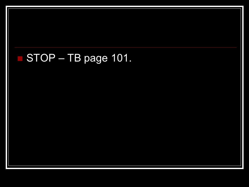 STOP – TB page 101.