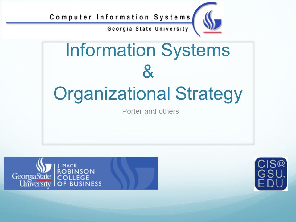 Information Systems & Organizational Strategy Porter and others