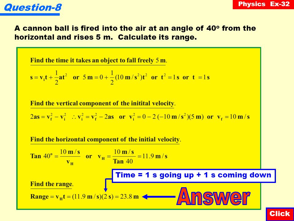 Physics Ex-32 Question-7 Click The table below summarizes the answers from the previous three questions (4, 5 and 6): Initial velocityAngleHeightRange Question-420 m/s60 o 15 m35 m Question-520 m/s45 o 10 m40 m Question-620 m/s30 o 5 m35 m Which angle produces the greatest height.