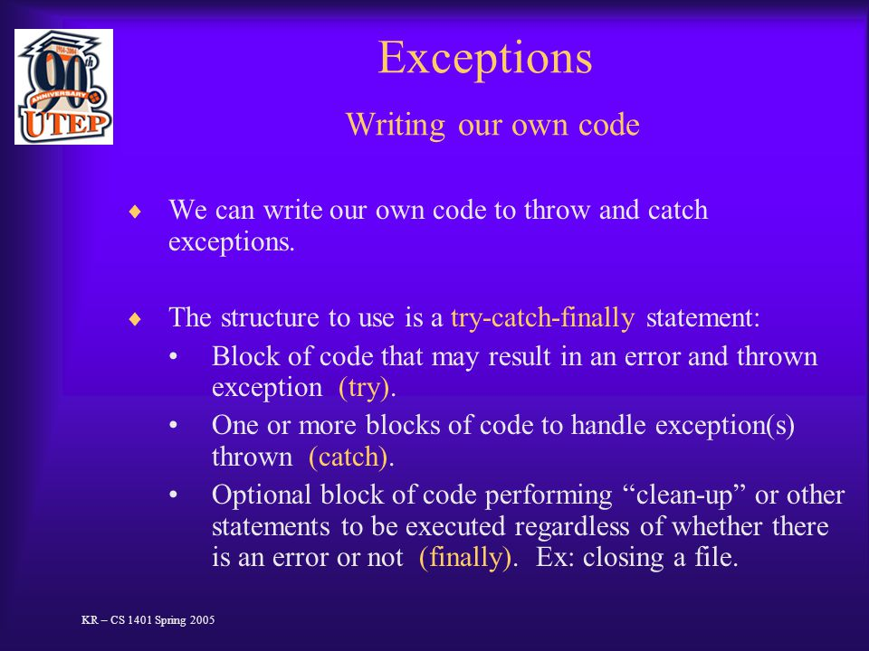 Exceptions Writing our own code  We can write our own code to throw and catch exceptions.