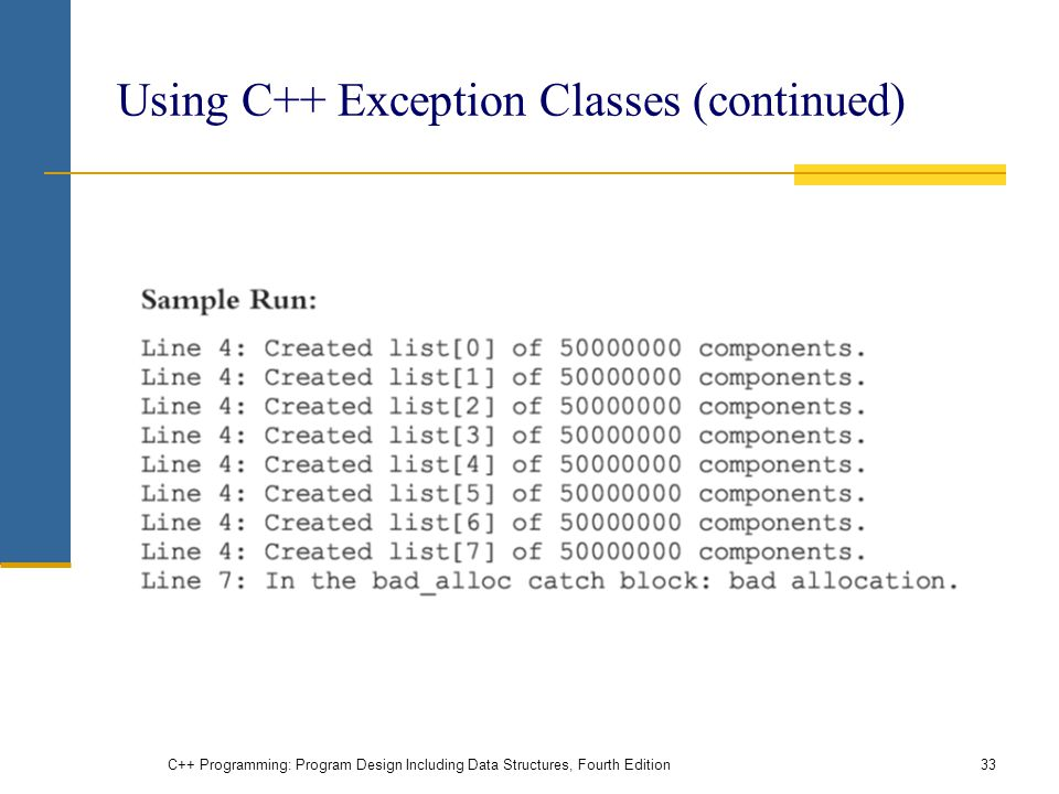 C++ Programming: Program Design Including Data Structures, Fourth Edition33 Using C++ Exception Classes (continued)