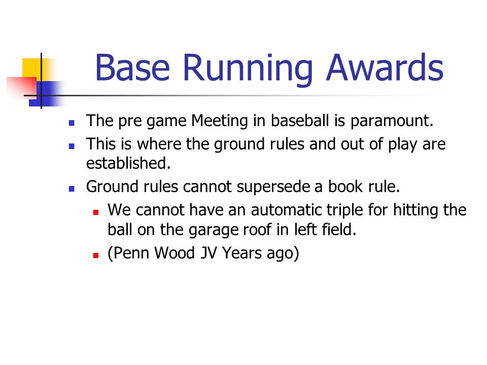 Base Running Awards The pre game Meeting in baseball is paramount.