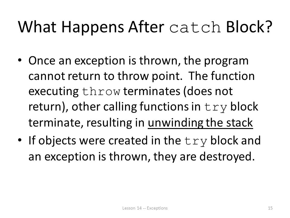 What Happens After catch Block.