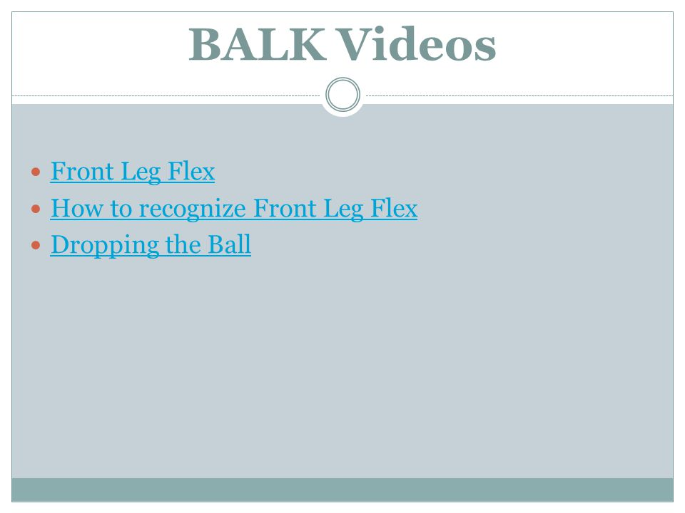 BALK Videos Front Leg Flex How to recognize Front Leg Flex Dropping the Ball