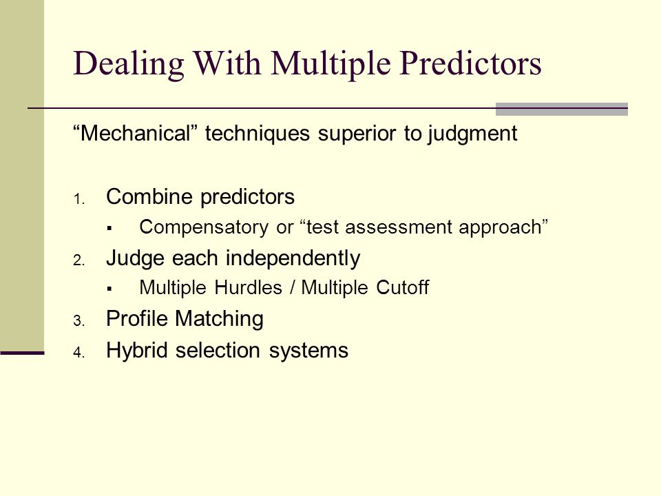 Dealing With Multiple Predictors Mechanical techniques superior to judgment 1.