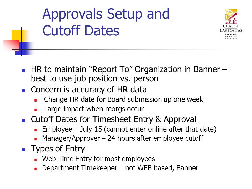 Approvals Setup and Cutoff Dates HR to maintain Report To Organization in Banner – best to use job position vs.