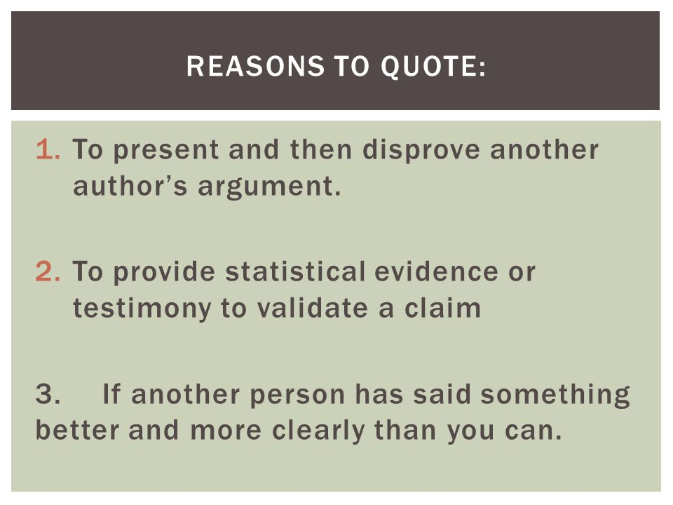 1.To present and then disprove another author's argument.