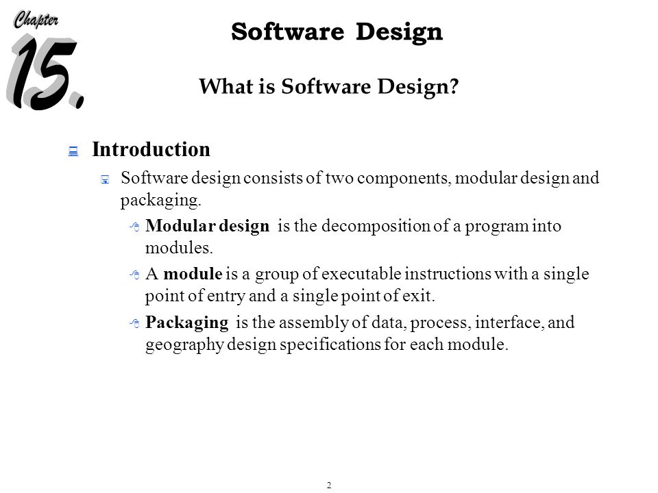 2 Software Design What is Software Design.