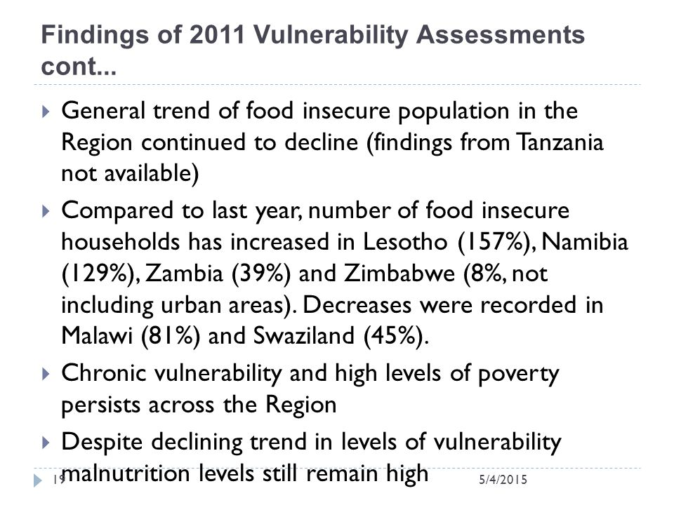  General trend of food insecure population in the Region continued to decline (findings from Tanzania not available)  Compared to last year, number of food insecure households has increased in Lesotho (157%), Namibia (129%), Zambia (39%) and Zimbabwe (8%, not including urban areas).