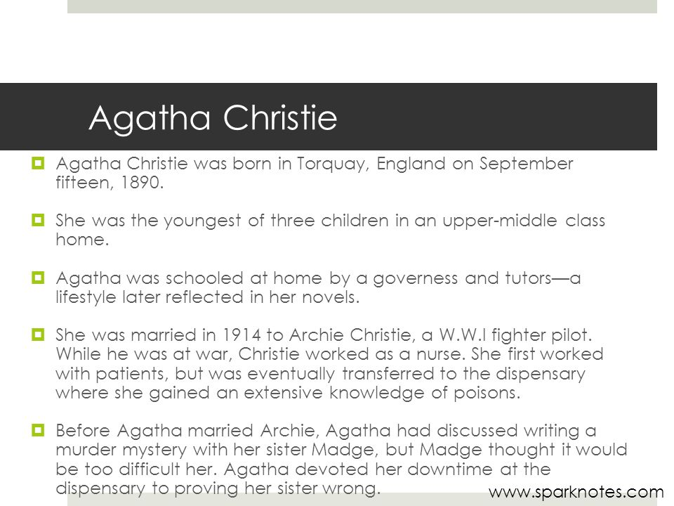 Agatha Christie  Agatha Christie was born in Torquay, England on September fifteen, 1890.