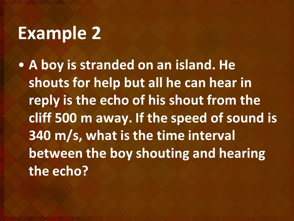 Example 2 A boy is stranded on an island.
