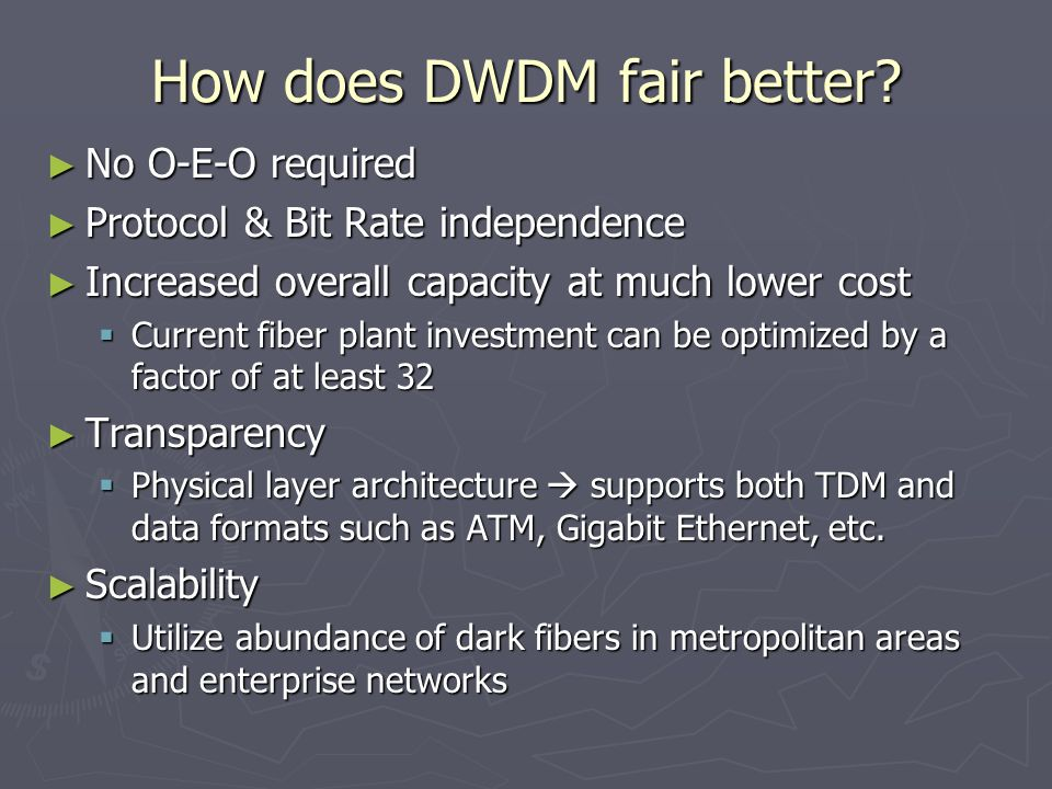 How does DWDM fair better.