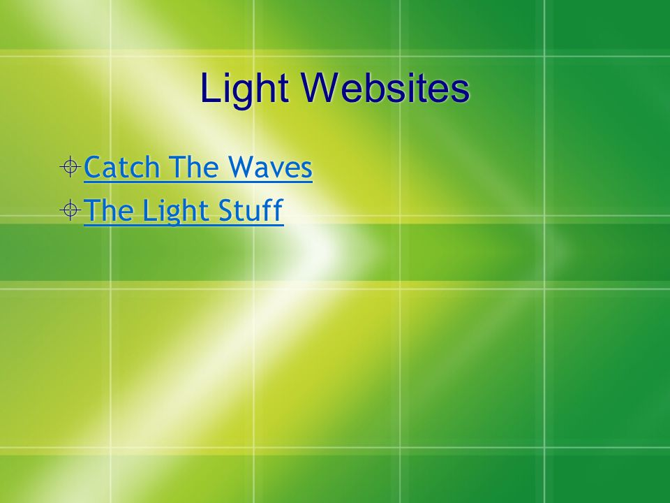 Light Websites  Catch The Waves Catch The Waves  The Light Stuff The Light Stuff  Catch The Waves Catch The Waves  The Light Stuff The Light Stuff