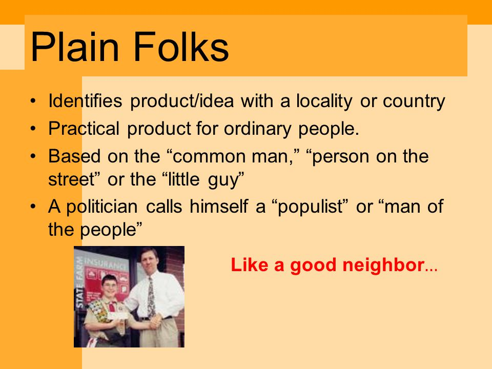 Plain Folks Identifies product/idea with a locality or country Practical product for ordinary people.