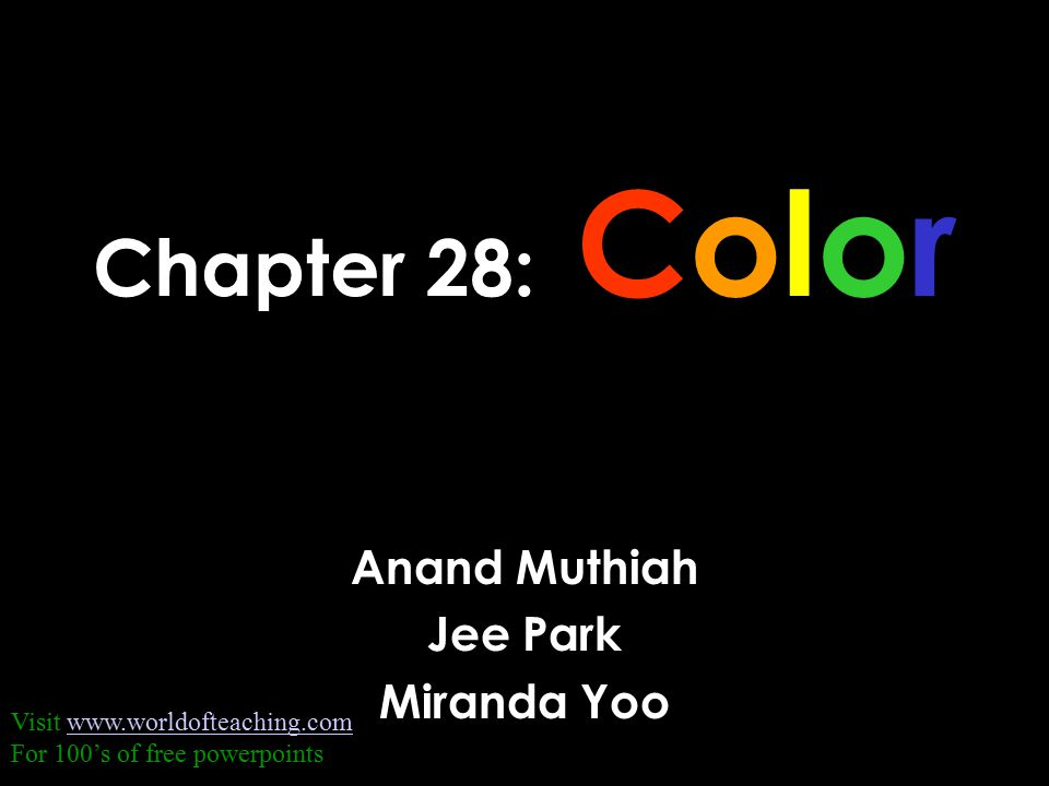 Chapter 28: Color Anand Muthiah Jee Park Miranda Yoo Visit   For 100's of free powerpoints